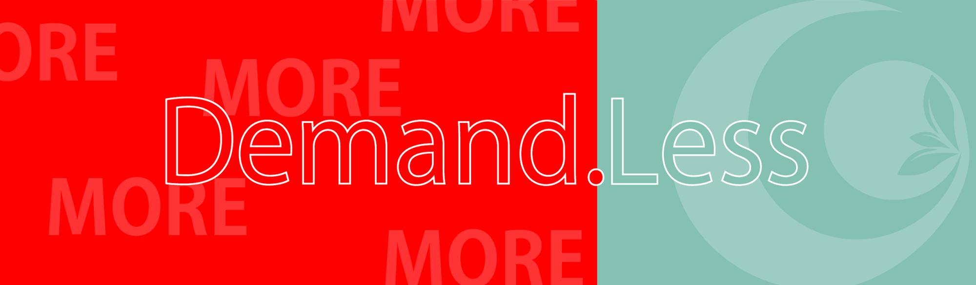 Demand Less Banner